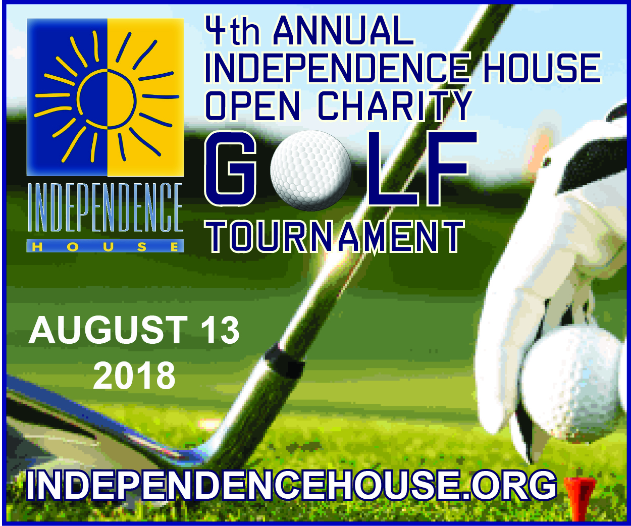4th annual independence house open charity golf tournament