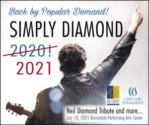 SIMPLY DIAMOND 2021- Neil Diamond Tribute and more—CAPE COD @ Barnstable Performing Arts Center