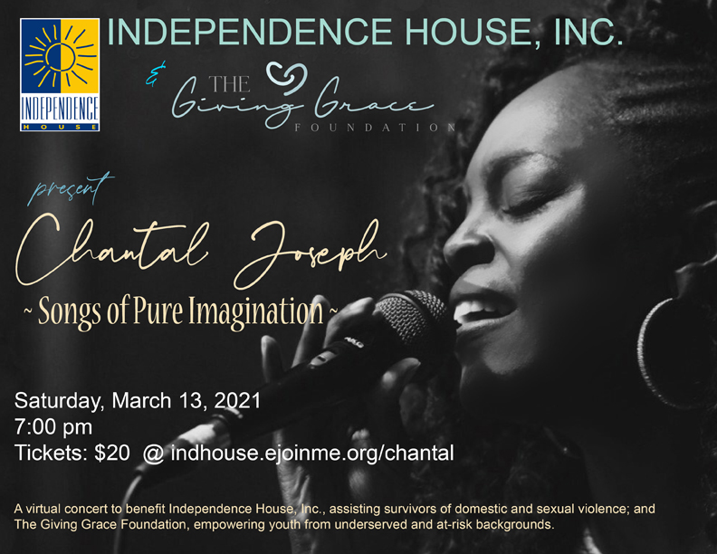 Chantal Joseph ~Pure Imagination~ A virtual concert to benefit Independence House and The Giving Grace Foundation @ Virtual